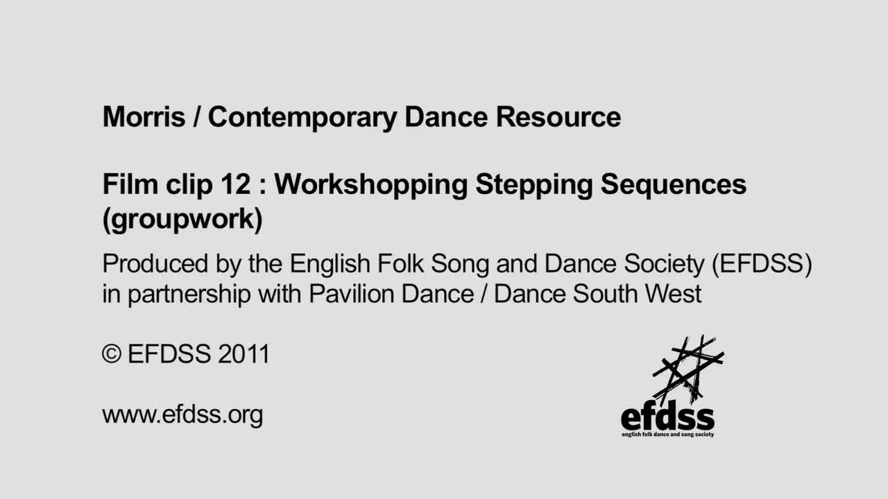 Film 12: Morris Steps - Workshopping Stepping Sequence